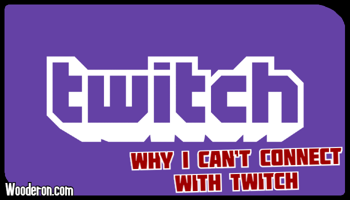 Why I can't connect withTwitch