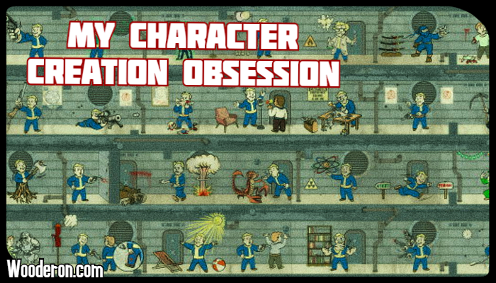 My Character Creation Obsession