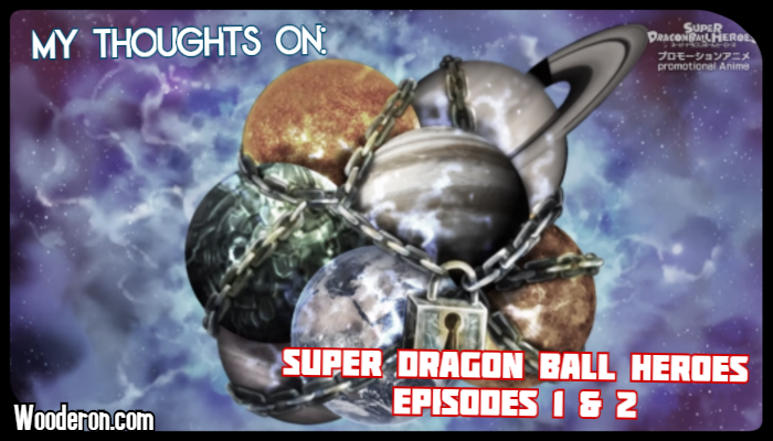 My Thoughts on: Super Dragon Ball Heroes Episodes 1 & 2