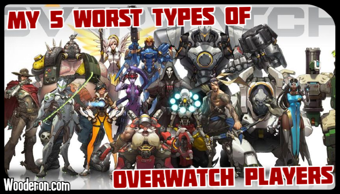 My 5 Worst Types of Overwatch Players