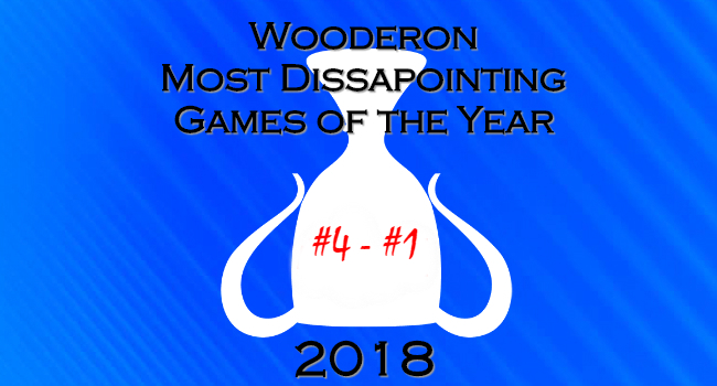 Wooderon Games of the Year 2018: 4 Most Disappointing Games I didn't Play