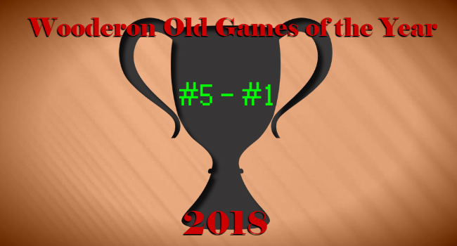 Wooderon Games of the Year 2018: 5 Best Old Video Games