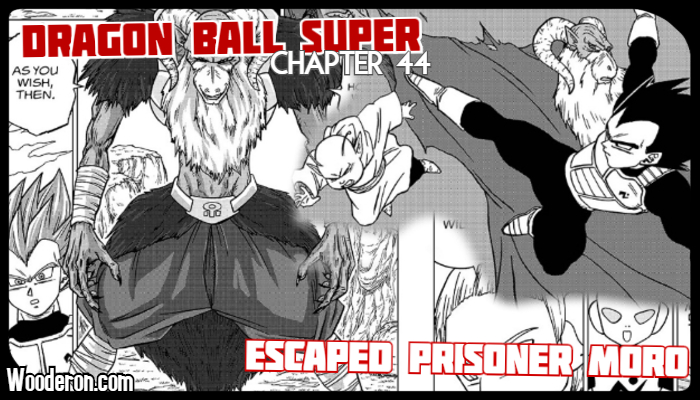 "Dragon Ball Super Manga – Chapter 44: ""Escaped Prisoner Moro"" – The Return to Namek"