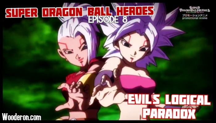 Super Dragon Ball Heroes Episode 8 Review – Evil's LogicalParadox