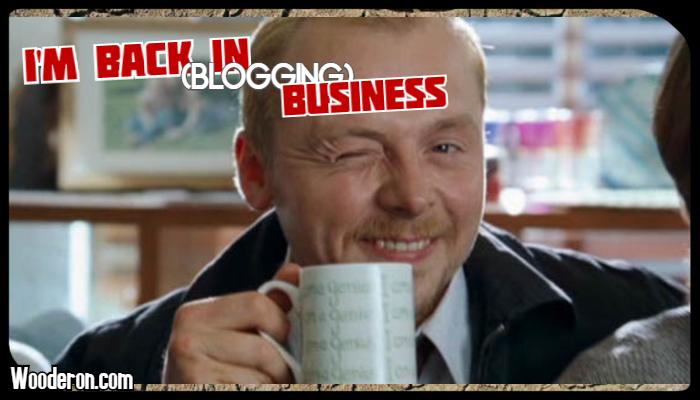 I'm back in (blogging)business