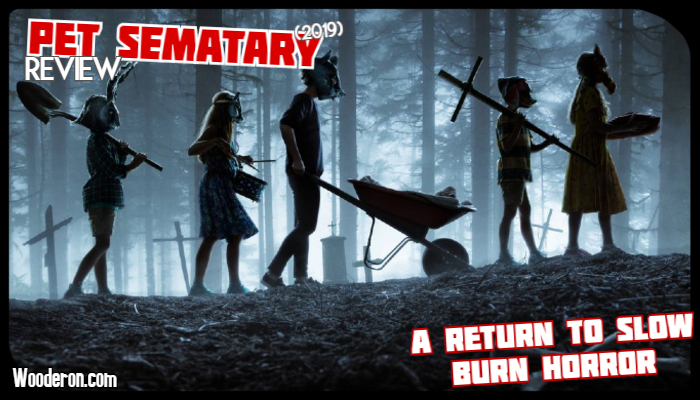 Pet Sematary (2019): A Return to Slow Burn Horror