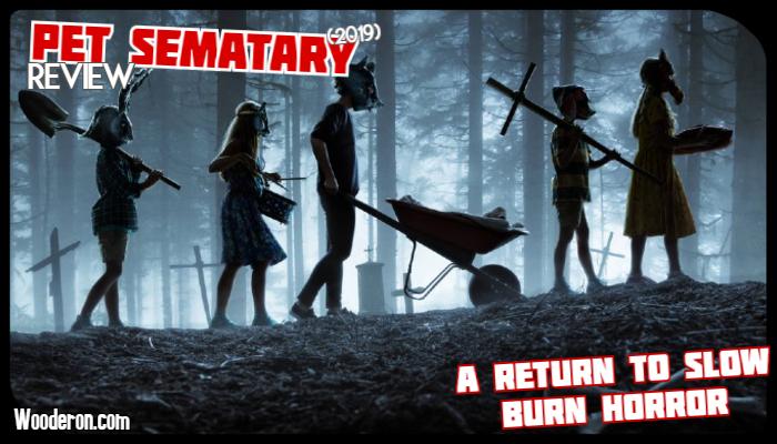 Pet Sematary (2019): A Return to Slow BurnHorror