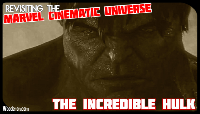 Revisiting the MCU: Salvaging The Incredible Hulk