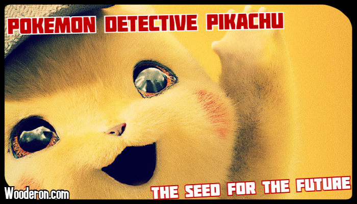 Pokemon Detective Pikachu – The Seed for the Future