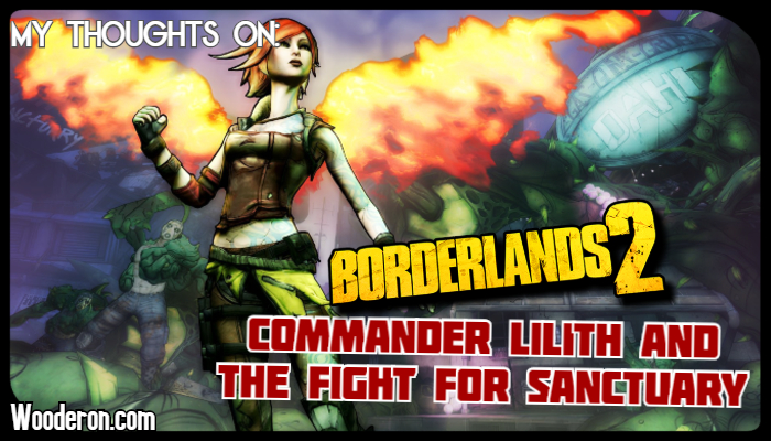 Borderlands 2 – Commander Lilith and the Battle for Sanctuary DLC Thoughts