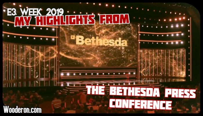 E3 Week 2019: My Highlights from the Bethesda Press Conference