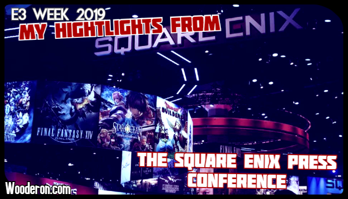 E3 Week 2019: My Highlights from the Square Enix PressConference