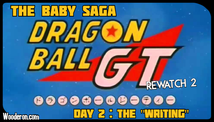 "Dragon Ball GT Rewatch Week 2: The Baby Saga – Day 2: The ""Writing"""