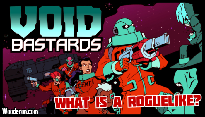 Void Bastards – What is a Roguelike?