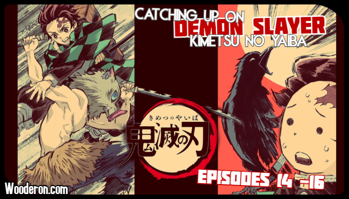 Catching up on Demon Slayer – Episodes 14 –16