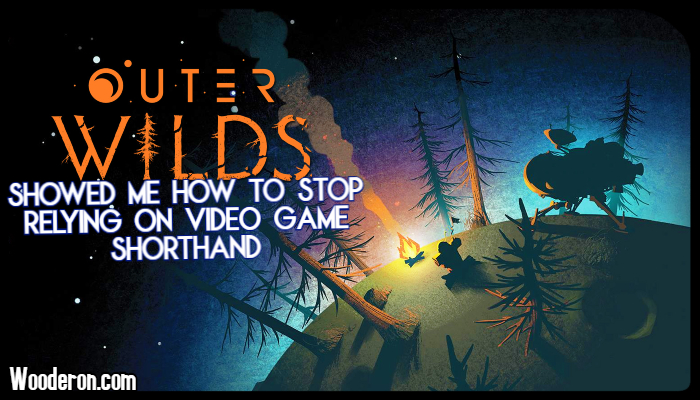Outer Wilds showed me how to stop relying on Video Gameshorthand