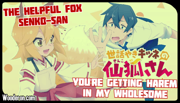 Senko-San: You're getting Harem in my Wholesome