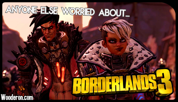 Anyone else worried about Borderlands 3?
