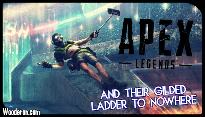 Apex Legends and their gilded ladder tonowhere