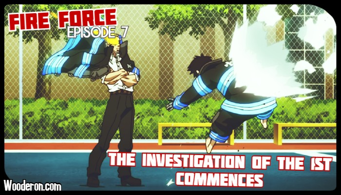 Fire Force – Episode 7: The Investigation of the 1st Commences