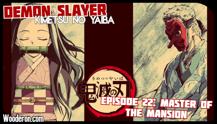 Demon Slayer – Episode 22: Master of the Mansion