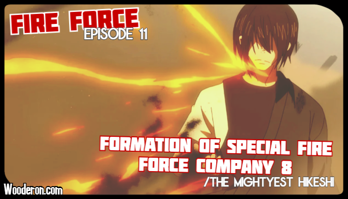 Fire Force – Episode 11: Formation of Special Fire Force Company 8/The Mightyest Hikeshi