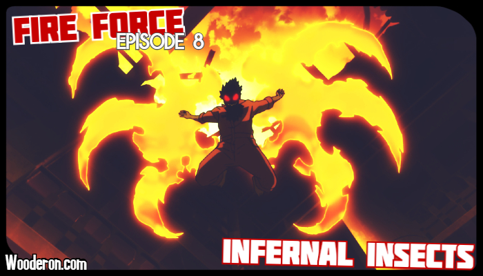Fire Force – Episode 8: InfernalInsects