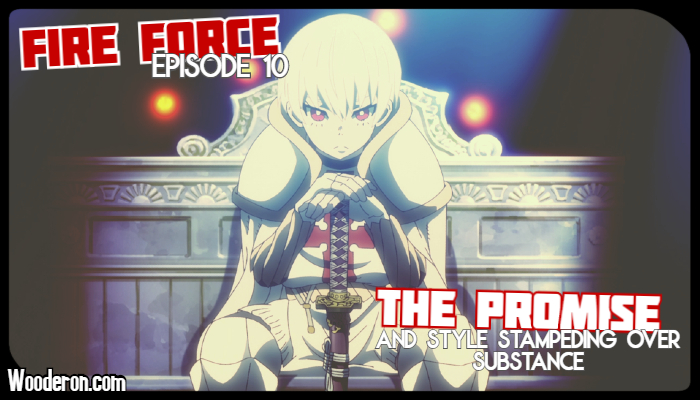Fire Force – Episode 10: The Promise and style stampeding over substance