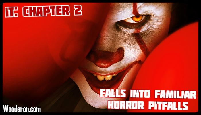 IT: Chapter 2 Falls into familiar horrorpitfalls