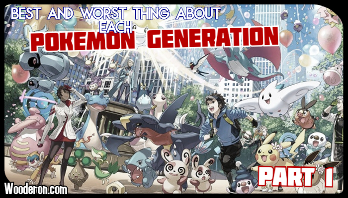 Best and Worst thing about each Pokemon Generation – Part 1