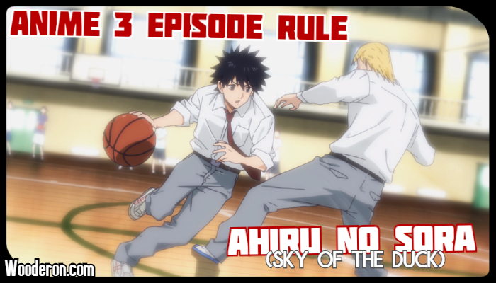 3 Episode Rule – Ahiru No Sora (Sky of theDuck)