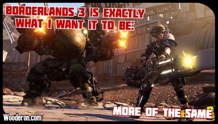 Borderlands 3 is exactly what I want it to be: More of the Same