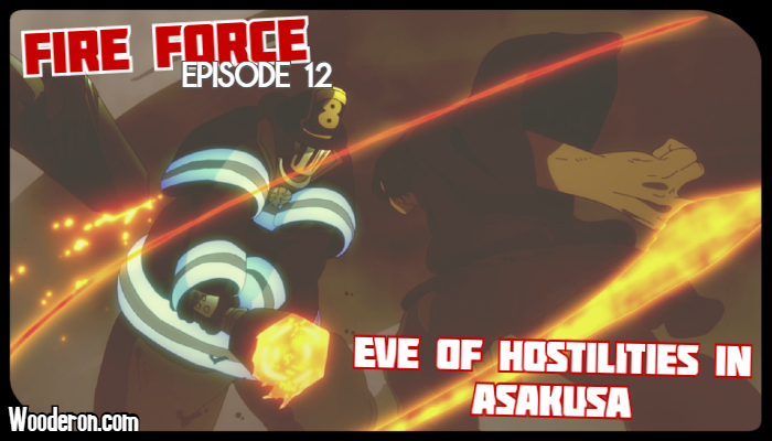 Fire Force – Episode 12: Eve of Hostilities inAsakusa