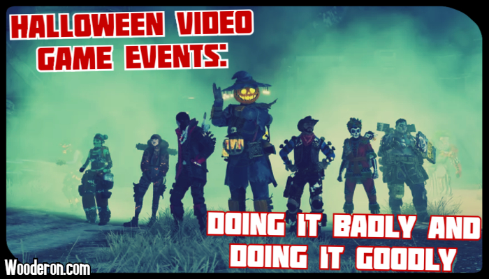 Halloween Video Game Events: Doing it badly and doing itgoodly