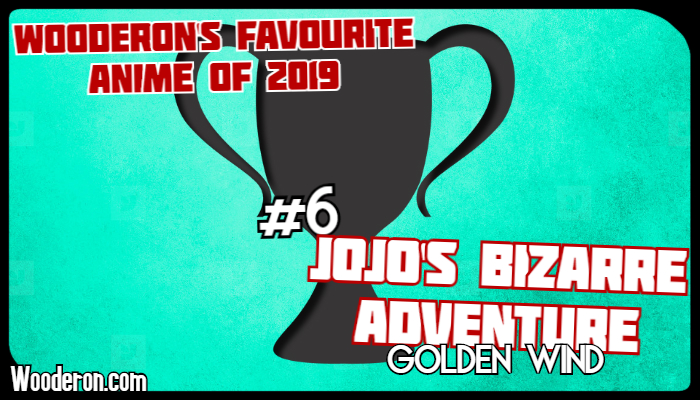 Wooderon's Favourite Anime of 2019 –#6