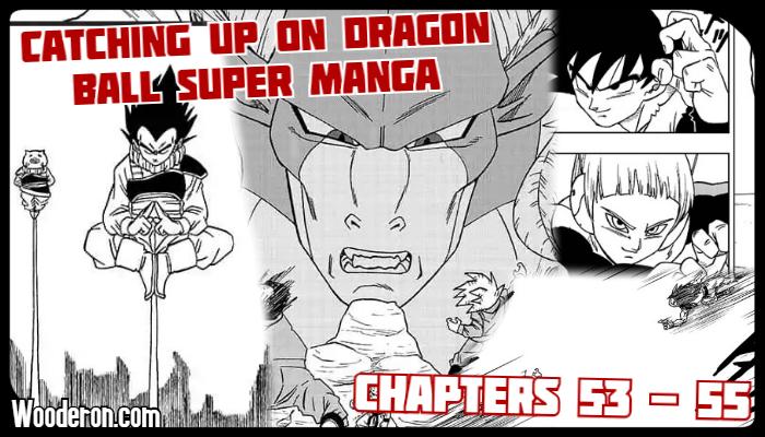 Catching up on Dragon Ball Super Manga: Chapters 53 –55