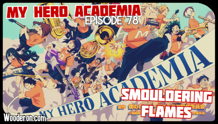 My Hero Academia – Episode 78: SmoulderingFlames