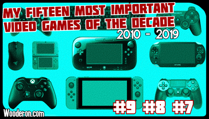 My Most Important Video Games of the Decade: #9 – #7