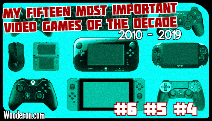 My Most Important Video Games of the Decade: #6 – #4