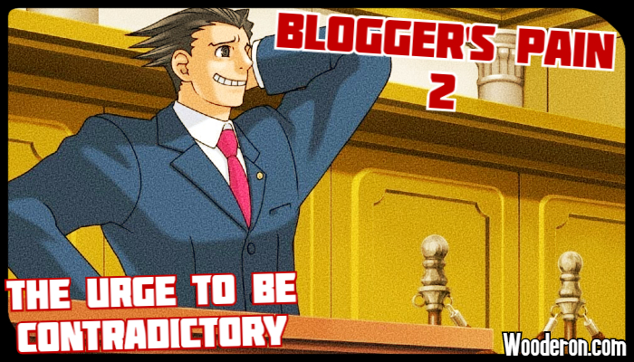 Blogger's Pain 2: The urge to be contradictory