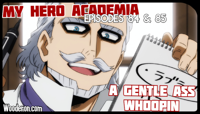 My Hero Academia – Episodes 84 & 85: A Gentle Ass Whoopin