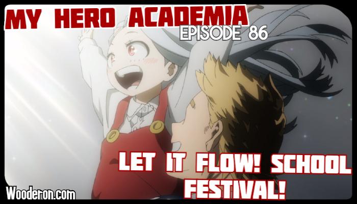 My Hero Academia – Episode 86: Let It Flow! SchoolFestival!