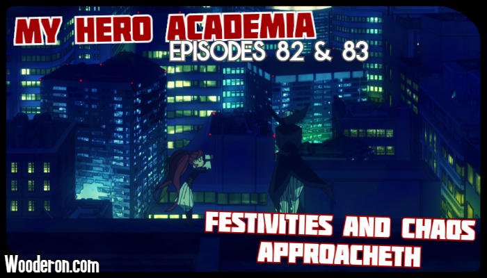 My Hero Academia – Episodes 82 and 83: Festivities and chaos Approacheth