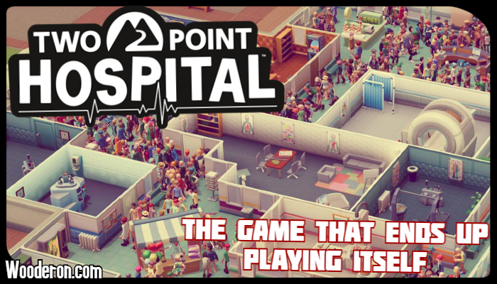 Two Point Hospital – The game that ends up playing itself