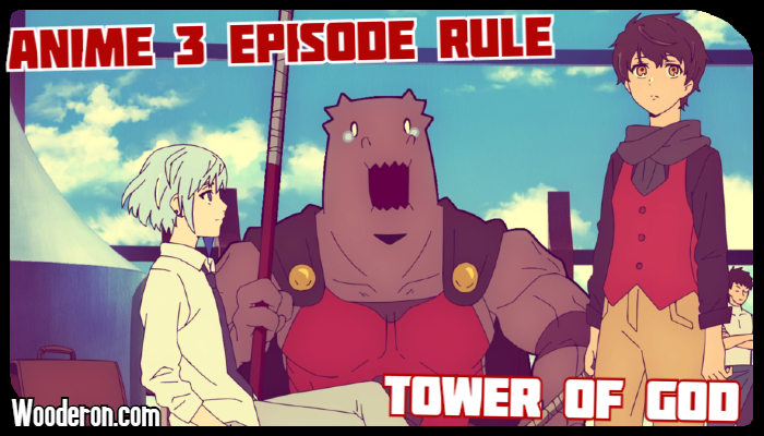 3 Episode Rule – Tower ofGod