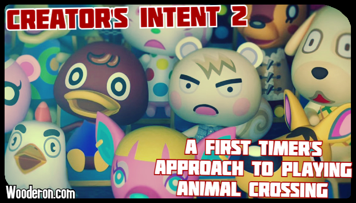 Creator's Intent 2 – A first timer's approach to playing Animal Crossing