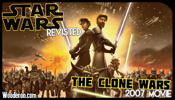 Star Wars: The Clone Wars Revised – Part 0: The 2007 Movie/Pilot