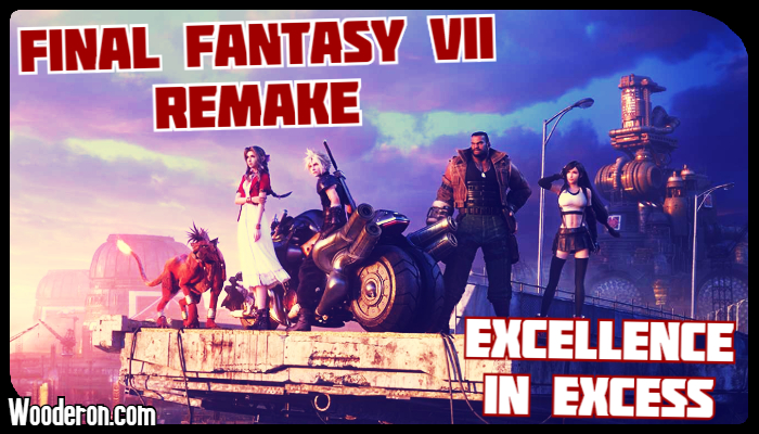 Final Fantasy VII Remake – Excellence in Excess