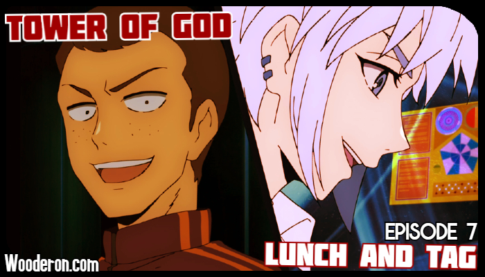Tower of God – Episode 7: Lunch andTag