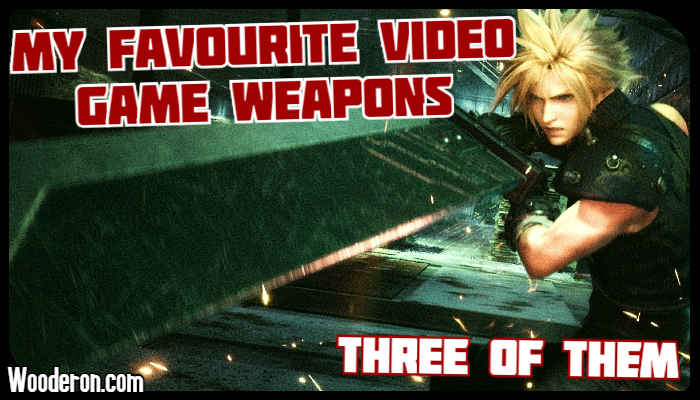 Three of my Favourite Video Game Weapons